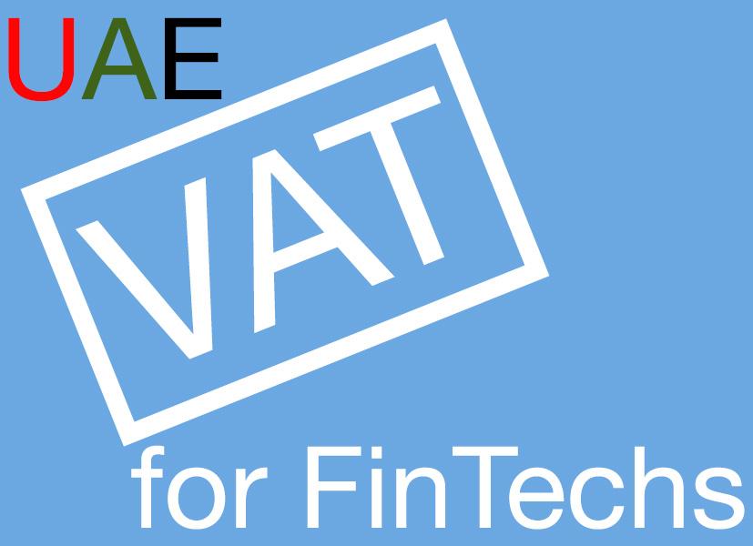 UAE VAT for FinTech companies explained